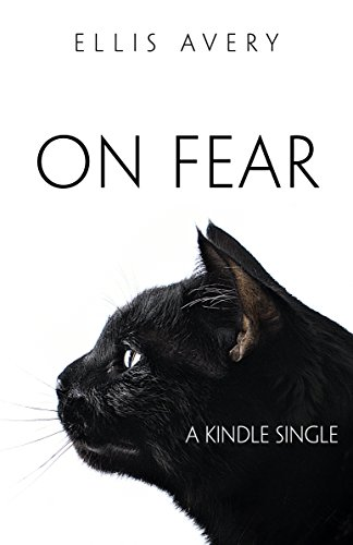 On Fear (Kindle Single) (The Family Tooth Book 2)