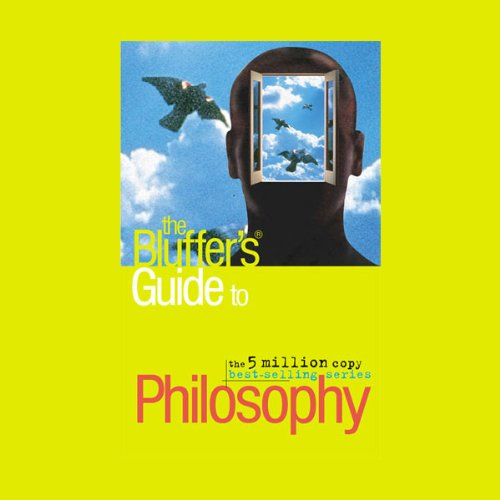 The Bluffer's Guide® to Philosophy audiobook cover art