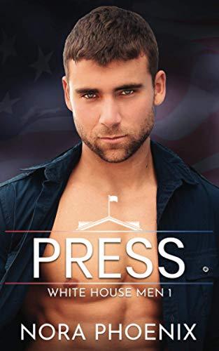 Press (White House Men Series)