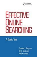Effective Online Searching: A Basic Text (Books in Library and Information Science)