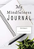 My Mindfulness Journal: Mindfulness Guidebook to Reduce Stress, Anxiety, and Depression; 8-Week Writing Journal for Your Thoughts and Reflections