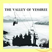 The Valley Of Yessiree (import)