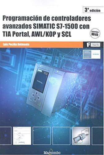 Programación de controladores avanzados SIMATIC S7 1500 con TIA Portal, AWL/KOP y SCL (MARCOMBO FORMACIÓN)