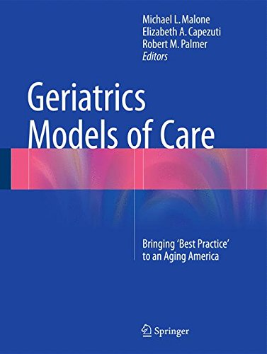 Geriatrics Models of Care: Bringing 'Best Practice' to an Aging America - medicalbooks.filipinodoctors.org