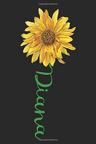 Diana: A cute sunflower floral personalized Lined notebook gift idea for Women or little girls named Diana to make her smile for Mothers Day, or ... Daughter, of all ages that like sunflowers.