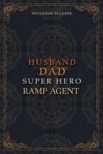 Ramp Agent Notebook Planner - Luxury Husband Dad Super Hero Ramp Agent Job Title Working Cover: Hourly, 5.24 x 22.86 cm, 120 Pages, Money, 6x9 inch, Agenda, To Do List, Home Budget, Daily Journal, A5