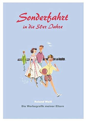 Sonderfahrt in die 50er Jahre: Die Werbegrafik meiner Eltern. Von Roland Weiß