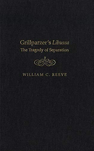 Grillparzer's Libussa: The Tragedy of Separation