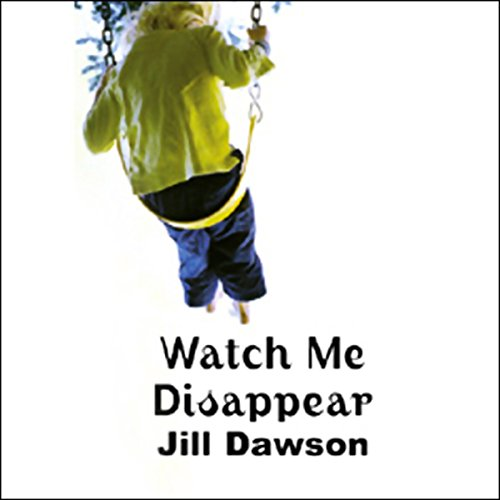 Watch Me Disappear audiobook cover art