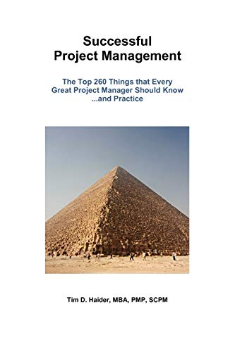 Successful Project Management: The Top 260 Things that Every Great Project Manager Should Know and Practice