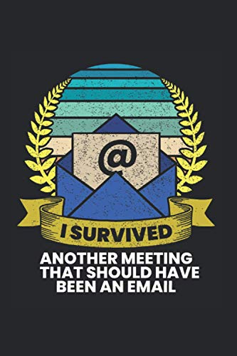 Survived Another Meeting Office Humor Tee: Daily Plans,Daily planer,Calender Daily,6x9 Inch