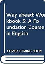 Way Ahead: A Foundation Course in English: Workbook 5 (Way Ahead)