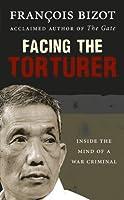 Facing the Torturer: Inside the mind of a war criminal