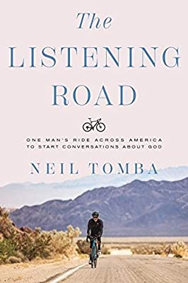 The Listening Road: One Man's Ride Across America to Start Conversations About God