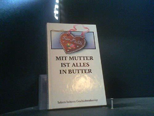 Mit Mutter ist alles in Butter