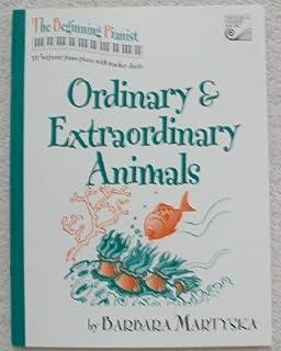 Ordinary & Extraordinary Animals: beginner piano pieces with teacher duets