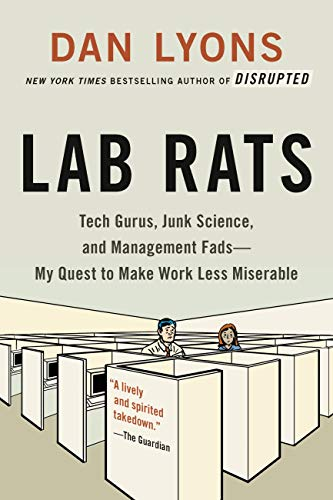 Lab Rats: Tech Gurus, Junk Science, and Management Fads—My Quest to Make Work Less Miserable (English Edition)