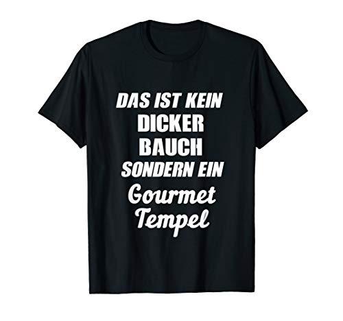 Das ist kein dicker Bauch sondern ein Gourmet Tempel Tshirt