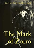 The Mark of Zorro: a fictional character created in 1919 by American pulp writer Johnston McCulley, and appearing in works set in the Pueblo of Los Angeles during the era of Spanish California (1769-1821).
