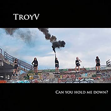 Can You Hold Me Down?