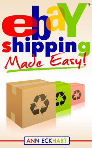 Ebay Shipping Made Easy: Updated for 2021 (2021 Reselling & Ebay Books Book 3)