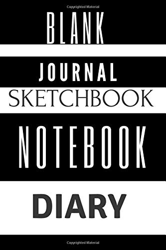 BLANK JOURNAL SKETCHBOOK NOTEBOOK DIARY: Practice Drawing, Write, Doodle, Paint, Draw (6x9 blank pages) Notes, Sketching Pad, Notebook of scribblings and sketches. Jollin Holst