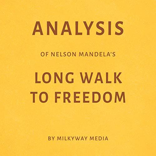 Analysis of Nelson Mandela's Long Walk to Freedom by Milkyway Media Titelbild