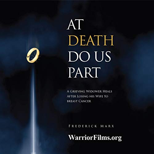 At Death Do Us Part: A Grieving Widower Heals After Losing His Wife to Breast Cancer: A Memoir audiobook cover art
