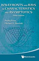 Wavefronts and Rays As Characteristics and Asymptotics