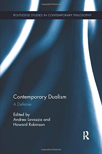 Contemporary Dualism (Routledge Studies in Contemporary Philosophy)