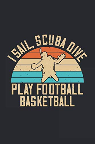 I Sail Scuba Dive Play Football Basketball: Data Organizer, Contact Log Book, Client Profile Tracker Book - Perfect for Keep Track Your Customer's Name - Gift for Diving Dive