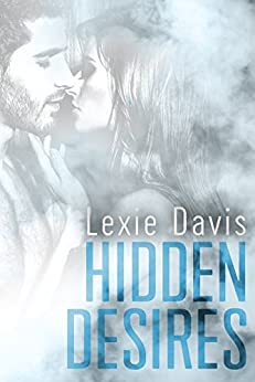 Hidden Desires: (A Romantic Suspense Novel) by [Lexie Davis]