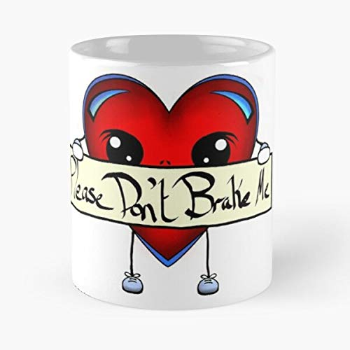Sweet Heart -please Don't Brake Me Classic Mug - 11 Oz Coffee Mugs Ceramic The Best Gift For Holidays, Item Use Daily Otisioope.