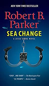 Sea Change (Jesse Stone Novels Book 5) by [Robert B. Parker]