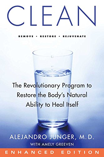 Clean (Enhanced Edition): The Revolutionary Program to Restore the Body's Natural Ability to Heal Itself (English Edition)