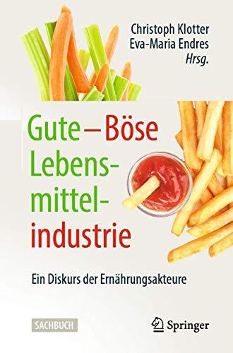 Gute – Böse Lebensmittelindustrie: Ein Diskurs der Ernährungsakteure