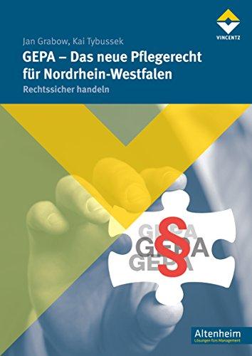 GEPA - Das neue Pflegerecht für Nordrhein-Westfalen: Rechtssicher handeln