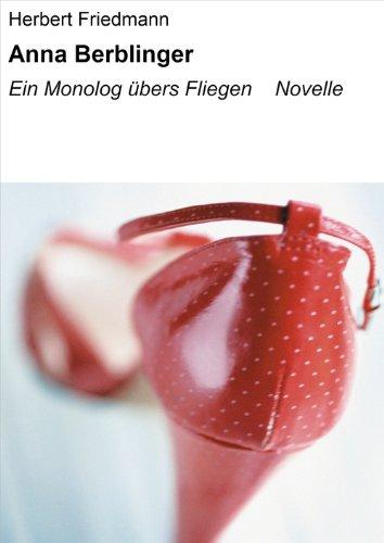 Anna Berblinger: Ein Monolog übers Fliegen Novelle