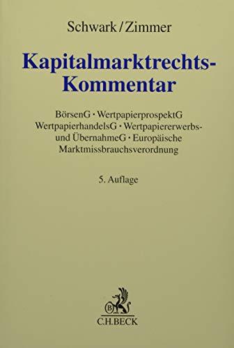 Kapitalmarktrechts-Kommentar: Börsengesetz mit Börsenzulassungsverordnung, Wertpapierprospektgesetz, Wertpapierhandelsgesetz, Wertpapiererwerbs- und ... Marktmissbrauchsverordnung (Grauer Kommentar)