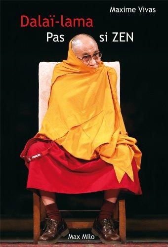 Pas si zen: La face cachée du Dalaï-Lama - Essais - documents