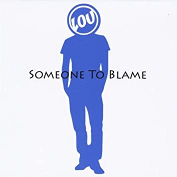 Someone to Blame