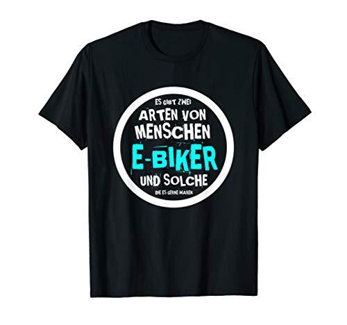 E-Bike & Fahrrad E Bike Elektrofahrrad Mann Spruch T-Shirt