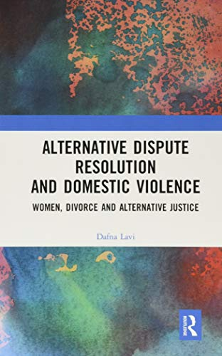 Compare Textbook Prices for Alternative Dispute Resolution and Domestic Violence: Women, Divorce and Alternative Justice 1 Edition ISBN 9780367590802 by Lavi, Dafna