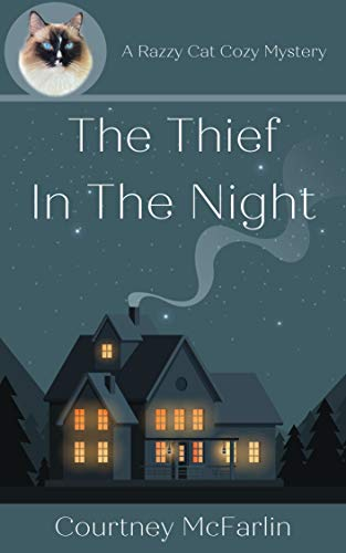 The Thief in the Night: A Razzy Cat Cozy Mystery Series #4 by [Courtney McFarlin]