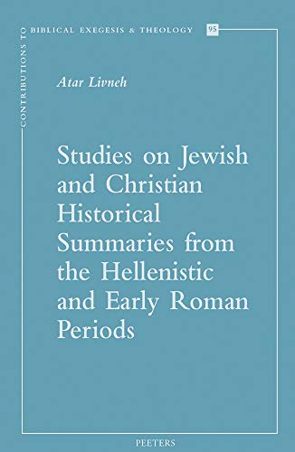 Studies on Jewish and Christian Historical Summaries from the Hellenistic and Early Roman Periods (Contributions to Biblical Exegesis & Theology)