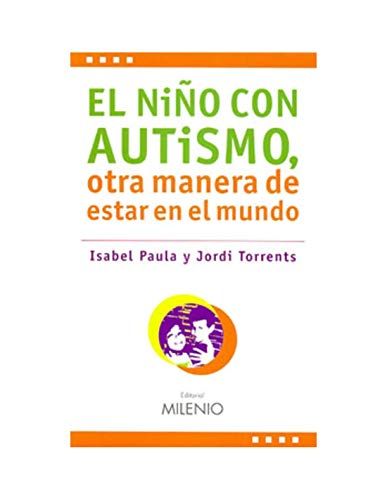 El niño con autismo, otra manera de estar en el mundo (Estilos)
