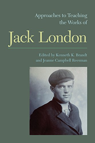 Approaches to Teaching the Works of Jack London (Approaches to Teaching World Literature, Band 132)