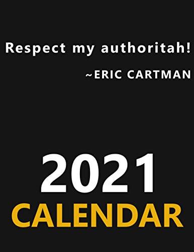 Respect my authoritah! Eric Cartman. Calendar.: South Park Calendar, South Park Planner, Inspired by popular South Park TV Series, 8.5x11''