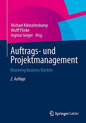 Auftrags- und Projektmanagement: Mastering Business Markets