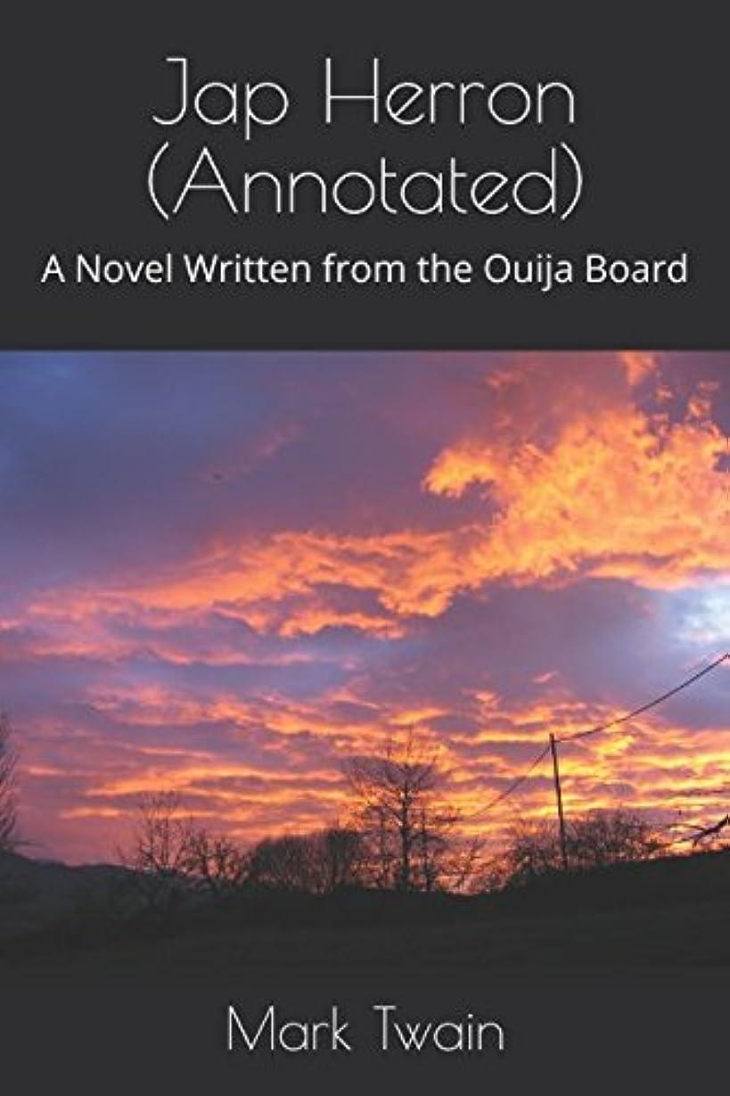 おびえた飲料ペグJap Herron (Annotated): A Novel Written from the Ouija Board